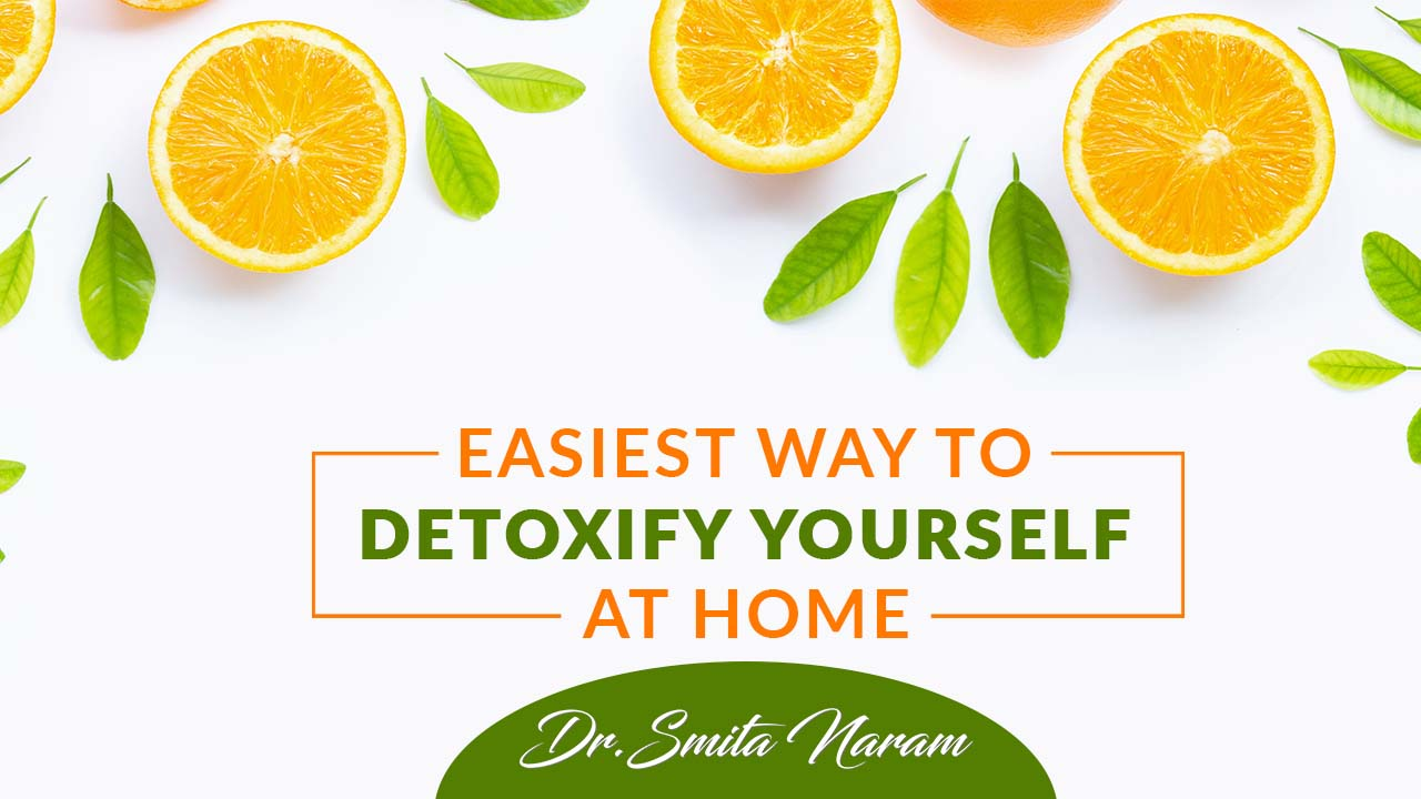 Easiest Way To Detoxify Yourself At Home