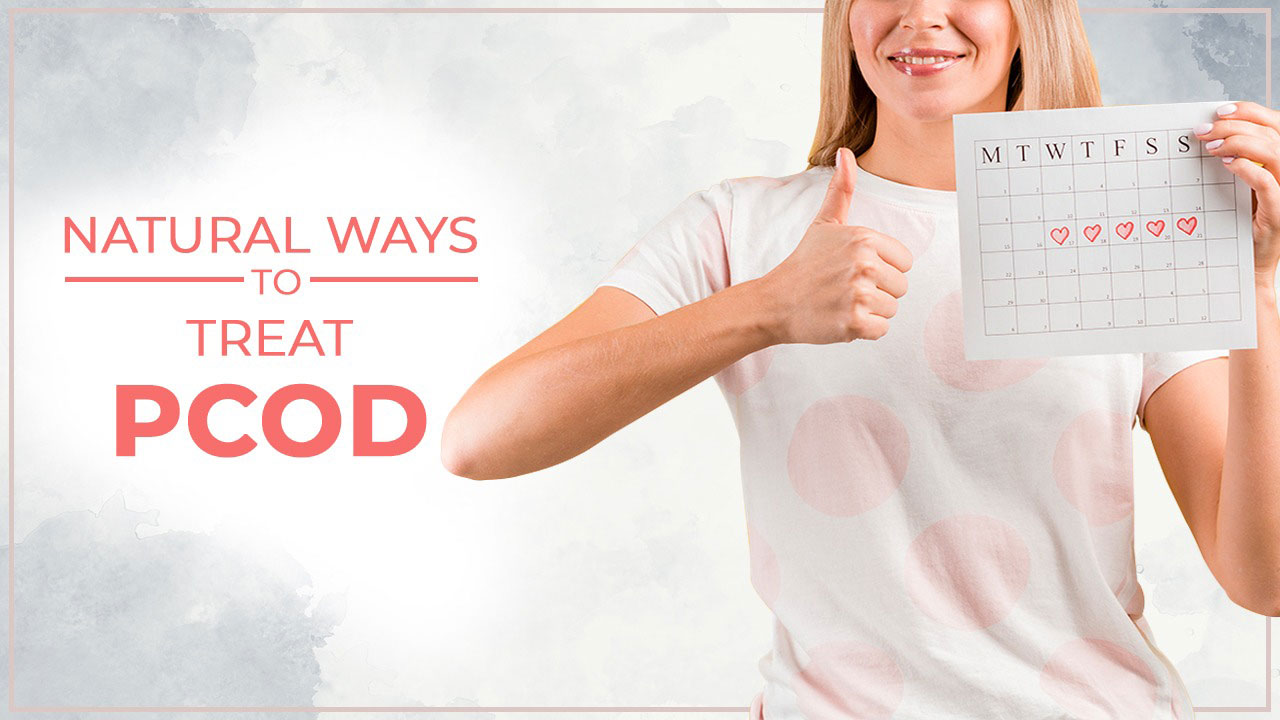 Natural ways to treat PCOD
