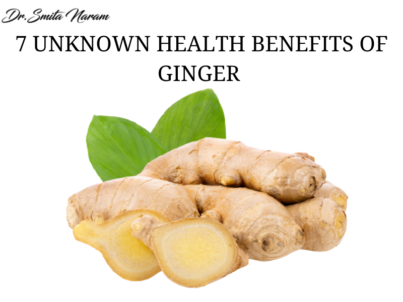 7 UNKNOWN HEALTH BENEFITS OF GINGER FOR YOU